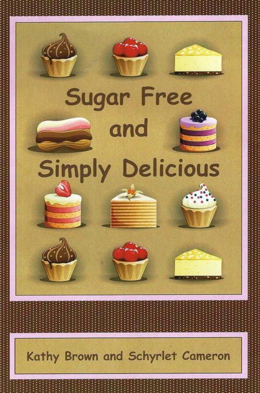 Sugar Free & Simply Delicious Cookbook